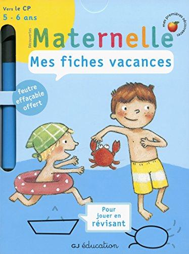 Mes fiches vacances: Grande section vers le CP (5 - 6 ans) - Cahier de vacances par Delphine Gravier-Badreddine