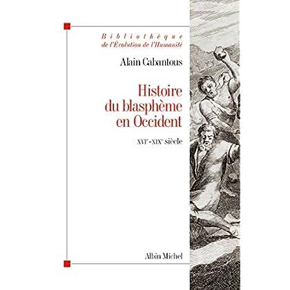 Histoire du blasphème en Occident : Fin XVIe-milieu XIXe siècle (Evolution de l'humanité)