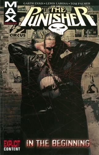 Punisher Max Volume 1: In The Beginning TPB: In the Beginning v. 1 (Graphic Novel Pb)