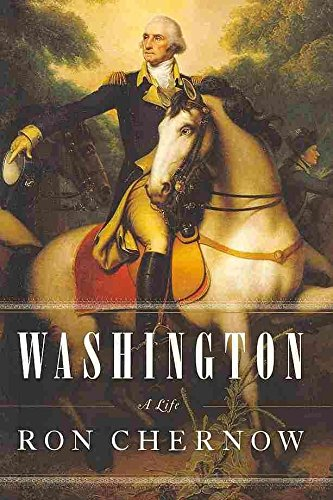 [Washington: A Life] (By: Ron Chernow) [published: October, 2010]