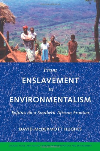 From Enslavement to Environmentalism: Politics on a Southern African Frontier (Culture, Place, and Nature) by David McDermott Hughes (2008-05-02)