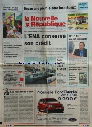 NOUVELLE REPUBLIQUE (LA) [No 17641] du 08/11/2002 - LOIR-ET-CHER / 12 ANS DE PRISON POUR LE PERE INCESTUEUX -L'ENA CONSERVE SON CREDIT -LES SPORTS / LA ROUTE DU RHUM - BOXE / PUSKULLU -TF1 ET PERNAUT - ROBERT NAHMIAS -SOCIETE GENERALE / LE PROCES 14 ANS APRES -GREVE DES ROUTIERS -LES MANDARINS D'ETAT PAR ARBONA - par Collectif