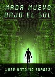 Nada nuevo bajo el Sol (Spanish Edition)
