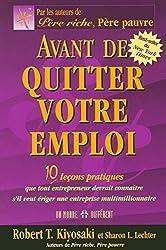 Avant de quitter votre emploi : 10 leçons pratiques que tout entrepreneur devrait connaître s'il veut ériger une entreprise multimillionnaire de Robert T. Kiyosaki (29 décembre 2007) Broché