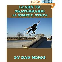 Learn To Skateboard: 18 Simple Steps