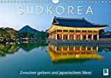 Südkorea: Zwischen gelbem und japanischem Meer (Wandkalender 2019 DIN A4 quer): Impressionen aus Südkorea (Monatskalender, 14 Seiten ) (CALVENDO Orte)