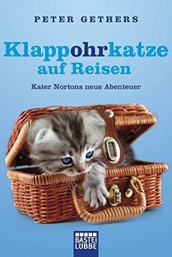 Preisvergleich Produktbild Klappohrkatze auf Reisen: Kater Nortons neue Abenteuer (Allgemeine Reihe. Bastei Lübbe Taschenbücher)