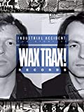 Industrial Accident: The Story of Wax Trax! Records [OV]