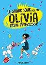 Le grand jour selon Olivia, demi-princesse - Tome 2 par Cabot