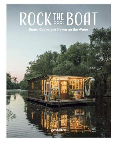 Rock the Boat. Boats, Cabins and Homes on the Water Boot Rock