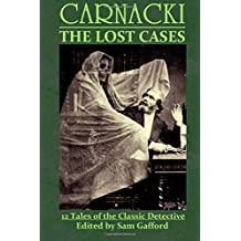 CARNACKI: The Lost Cases by Sam Gafford (2016-06-24)