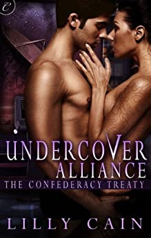 Undercover Alliance (The Confederacy Treaty) by [Cain, Lilly]