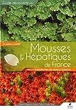 Mousses et hepatiques de France - manuel d'identification (deuxieme édition) - manuel d'identificati (Guide découverte)