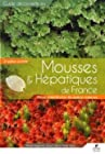 Mousses & hépatiques de France - Manuel d'identification des espèces communes
