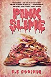 Pink Slime by H.E. Goodhue (2014-03-04)