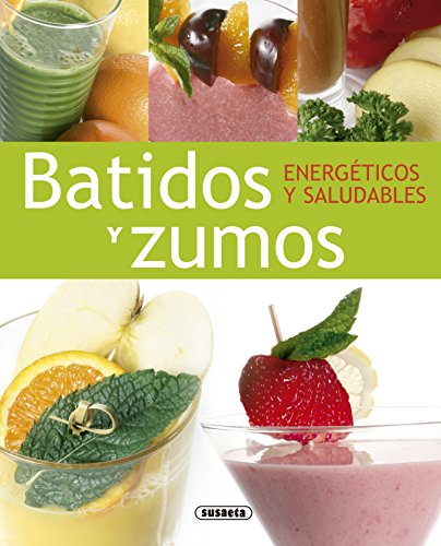 Batidos Y Zumos Energeticos Y Saludables (El Rincón Del Paladar) por Chris (dir.) McNab