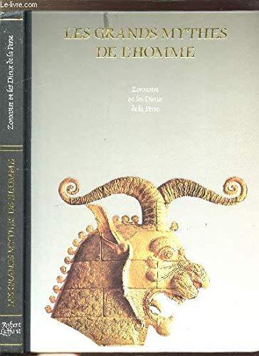 Zoroastre et les dieux de la Perse (Les Grands mythes de l'homme)