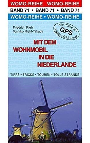Preisvergleich Produktbild Mit dem Wohnmobil in die Niederlande (Womo-Reihe)
