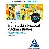 Cuerpo de Tramitación Procesal y Administrativa de la Administración de Justicia.  Prueba Informática