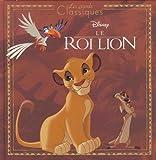 Telecharger Livres LE ROI LION Les Grands Classiques Disney (PDF,EPUB,MOBI) gratuits en Francaise