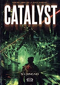 Catalyst par  S. J. Kincaid