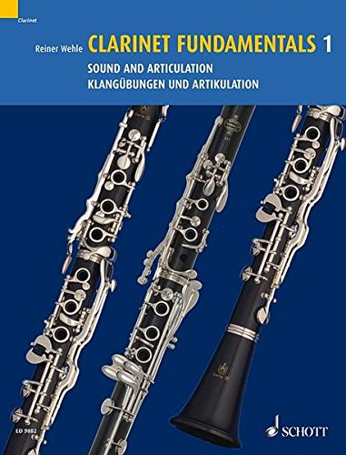 Clarinet Fundamentals / Basisubengen Fur Klarinette: Sound and Articulation / Klangubungen Und Artikulation: Vol 1