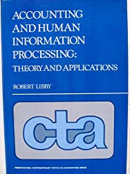 Accounting and Human Information Processing: Theory and Applications (Prentice-Hall contemporary topics in accounting series)