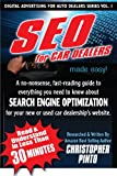 SEO for Car Dealers, Made Easy (Digital Advertising for Car Dealers Book 1)
