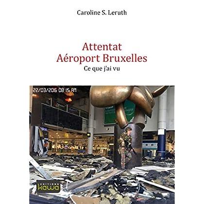 Attentat aéroport Bruxelles: Ce que j'ai vu