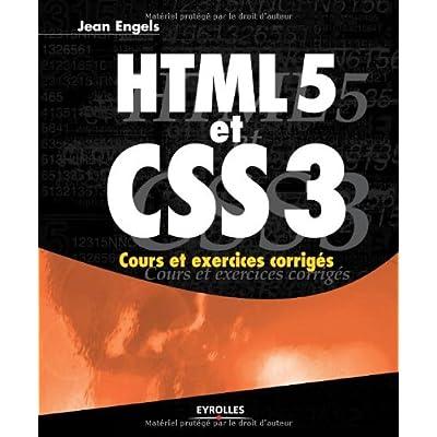 HTML5 et CSS3. Cours et exercices corrigés.