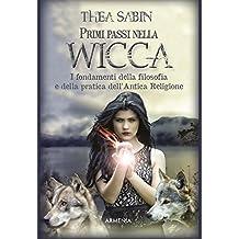 Primi passi nella Wicca (Italian Edition)