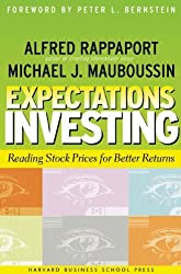 Expectations Investing: Reading Stock Prices for Better Returns by Alfred Rappaport (2001-09-02)