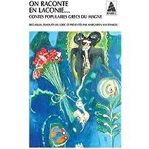On raconte en Laconie... : Contes populaires grecs du Magne