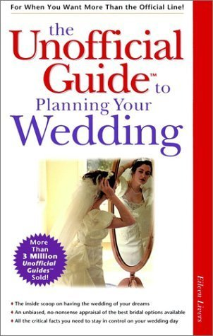 The Unofficial Guide to Planning Your Wedding by Eileen Livers (1999-02-22)