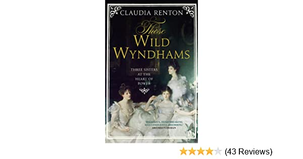 Those wild wyndhams three sisters at the heart of power ebook those wild wyndhams three sisters at the heart of power ebook claudia renton amazon kindle store fandeluxe Images