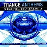 #6: Trance Anthems 50 Essential Trance Classics