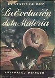 LA EVOLUCION DE LA MATERIA.