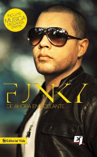Funky de ahora en adelante (Especialidades Juveniles) eBook: Funky ...