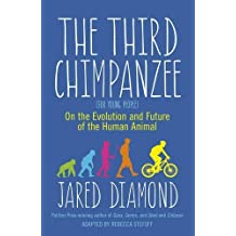 The Third Chimpanzee: On the Evolution and Future of the Human Animal by Jared Diamond (2015-09-01)