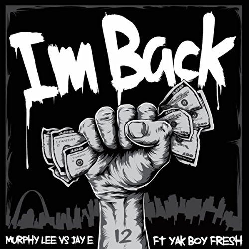 I'm Back (Murphy Lee vs. Jay E) [Radio Edit] [feat. Yak Boy Fresh]