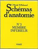 Schémas d'anatomie Tome 3 - Membre inférieur