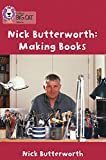 Making Books with Nick Butterworth: Band 05/Green (Collins Big Cat)