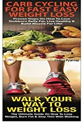 Carb Cycling For Fast Easy Weight Loss & Walk Your Way To Weigh Loss: Volume 2 (Essential Box Set) by Lindsey Pylarinos (2014-10-19)