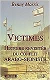 Victimes, histoire revisitée du conflit arabo-sioniste de Benny Morris ( 16 février 2003 ) - 16/02/2003