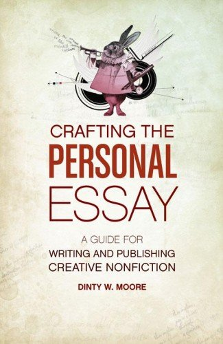 crafting-the-personal-essay-a-guide-for-writing-and-publishing-creative-non-fiction-crafting-the-per