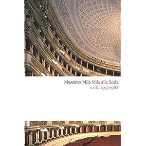 Mila alla Scala: Scritti 1955-1988 (BUR SAGGI)