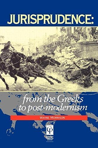 Jurisprudence: From The Greeks To Post-Modernity 1st edition by Morrison, Wayne (1995) Paperback