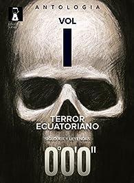 Terror Ecuatoriano: Volumen I par  Varios autores