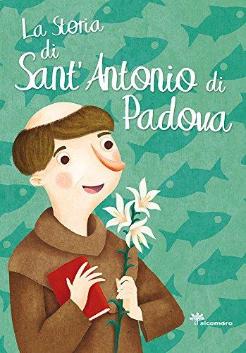 La storia di Sant'Antonio di Padova