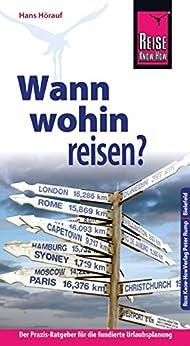 Reise Know-How: Wann wohin reisen? Der Praxis-Ratgeber für die fundierte Urlaubsplanung (Sachbuch)